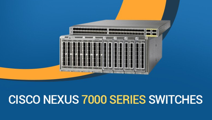 Các tính năng Cisco Nexus 7000 Series Switches